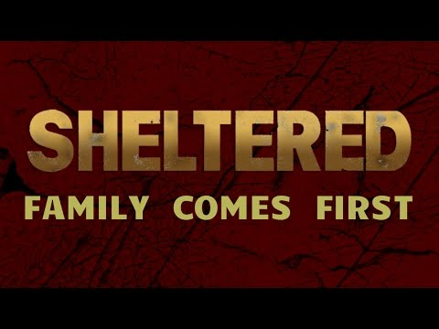 Sheltered - Family Comes First