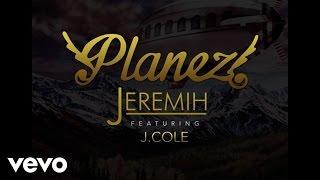 Video Jeremih - Planez (Audio) ft. J. Cole MP3, 3GP, MP4, WEBM, AVI, FLV Juli 2018