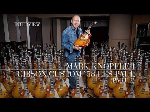 Mark Knopfler - Gibson Custom '58 Les Paul (Official Interview | Part 2)