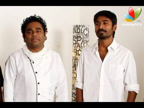 AR-Rahman-once-again-joins-with-Dhanush-Yennai-Nokki-Paayum-Thotta-Gautham-Menon