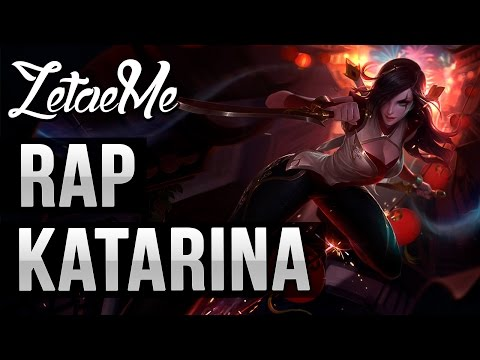 RAP Katarina - League of Legends - ZetaeMe