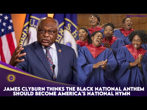 James Clyburn Thinks The Black National Anthem Should Become America's  National Hymn.
