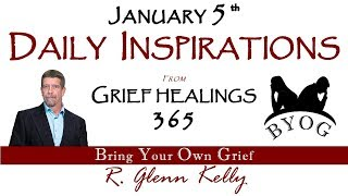 Daily Inspirations JANUARY FIFTH - BYOG Network Grief and Bereavement Support