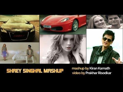 Shrey Singhal Mashup - Official Video HD