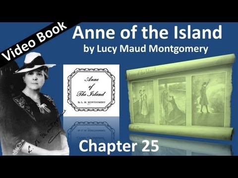Chapter 25 - Anne of the Island by Lucy Maud Montgomery - Enter Prince Charming