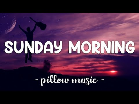 Sunday Morning - Maroon 5 (Lyrics) 🎵