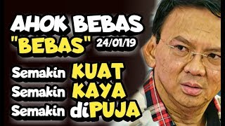 Video AHOK BEBAS, SEMAKIN KUAT SEMAKIN KAYA SEMAKIN DIPUJA MP3, 3GP, MP4, WEBM, AVI, FLV Januari 2019