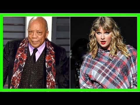 [Breaking News]Quincy Jones disses Taylor Swift's music: We need 'f—ing songs, not hooks'