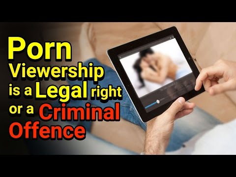 Porn Viewership is a Legal right or a Criminal Offence | Whistleblower News India | Rizwan Siddiquee