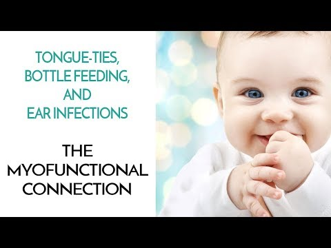 Tongue-Ties, Bottle Feeding, And Ear Infections - The Myofunctional Connection