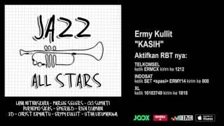 ERMY KULLIT - Kasih (Jazz All Stars - Audio Version)