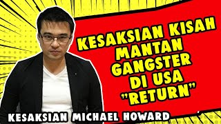 "Video KESAKSIAN Kisah Mantan Gangster Michael Howard DI USA ""Return"" MP3, 3GP, MP4, WEBM, AVI, FLV Desember 2018"
