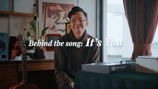 Sezairi - It's You - Behind The Song