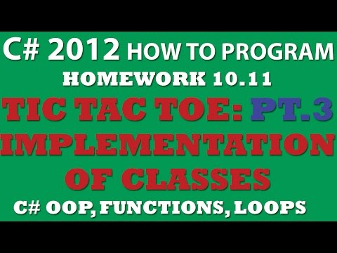 C# (Ex 10-11): Tic Tac Toe Game – PART 3 – Implementation of Classes