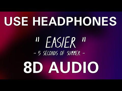 5 Seconds of Summer - Easier  (8D AUDIO)