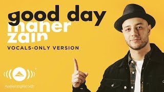 Video Maher Zain - Good Day | ماهر زين | (Vocals Only - بدون موسيقى) | Official Lyric Video MP3, 3GP, MP4, WEBM, AVI, FLV September 2019