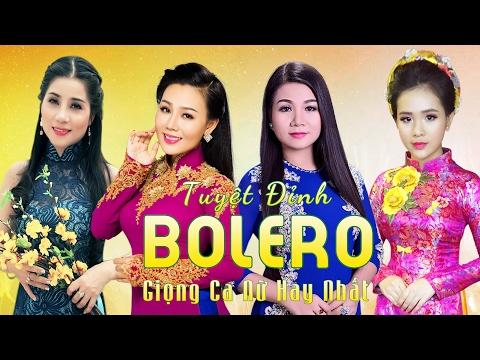 Tuyệt Đỉnh Bolero Tứ Đại Mỹ Nhân - Liên Khúc Nhạc Trữ Tình Bolero Hay Nhất 2017 - Thời lượng: 2:10:34.