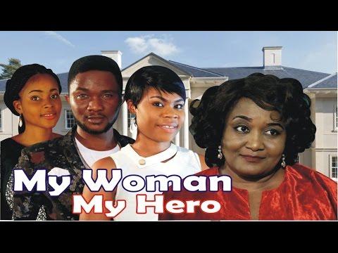 My Woman, My hero Season 1 - 2016 Latest Nigerian Nollywood Movie