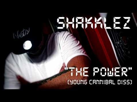 "Shakklez - ""The Power"" Freestyle (Young Cannibal Diss)"