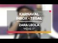 Zara Leola - Move It (Karnaval Inbox Tegal)