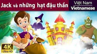 Jack và cây đậu - Chuyện thiếu nhi - Chuyện cổ tích - 4K UHD - Vietnamese Fairy Tales