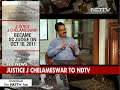 Dont Regret Going Public, This Is Why: Justice Chelameswar To NDTV - Video