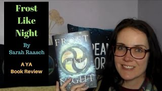 Frost Like Night (A YA Book Review)