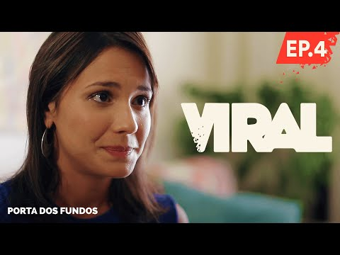 VIRAL – EPISÓDIO 4  (FINAL)
