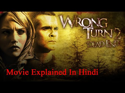Wrong Turn 2 Dead End 2007 Movie Explained in Hindi & Urdu  Wrong Turn 2 Dead End Summarized हिन्दी
