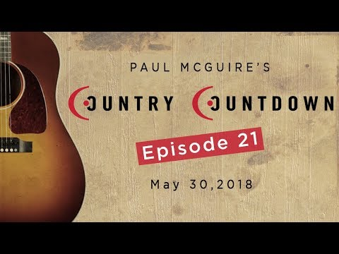 Paul McGuire's Country Countdown Episode 21 - May 30, 2018