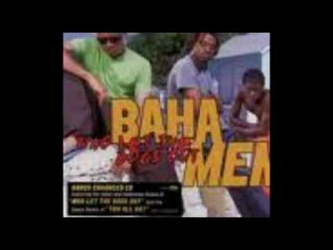 Baha Men – Who Let The Dogs Out – Remix Version