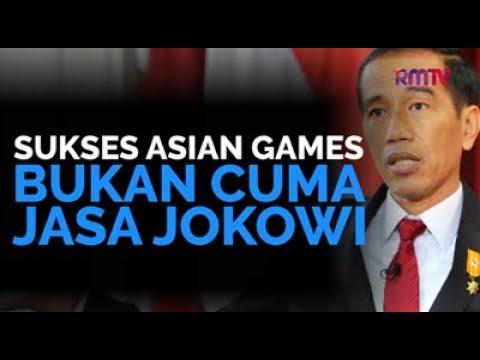 Sukses Asian Games Bukan Cuma Jasa Jokowi