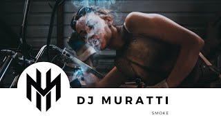 DJ Muratti - Smoke