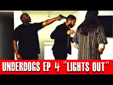 """Underdogs Episode 4 - """"LIGHTS OUT"""""""