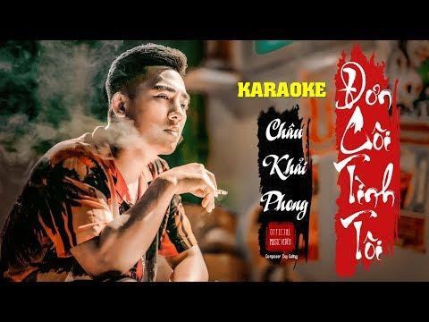 Karaoke Đơn Côi Tình Tôi | Châu Khải Phong | Beat Gốc Tone Nam - Thời lượng: 5 phút, 38 giây.