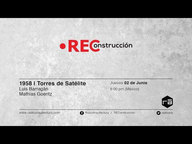 REConstrucción: Las Torres Satélite