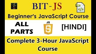 [HINDI] BIT-JS Complete Beginners JavaScript Course | Learn JavaScript in 3-Hours | All Parts