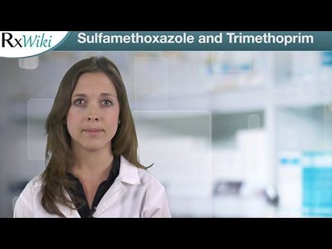 Sulfamethoxazole and Trimethoprim Treat Bacterial Infections - Overview