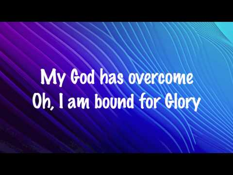 Vertical Church Band - Bound For Glory - (with lyrics) (2015)