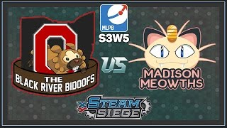 MLPB S3 Week 5 VS Madison Meowths w/ Steam Siege! by Master Jigglypuff and Friends