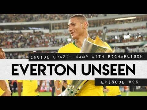 Video: EVERTON UNSEEN #26: INSIDE BRAZIL CAMP WITH RICHARLISON
