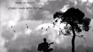 Video Year of Pluto - Lonely man with guitar