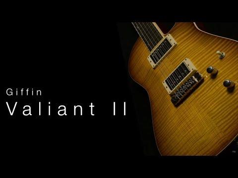 Giffin Valiant 2  •  Wildwood Guitars Overview