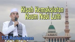 Video Kisah Maksiatnya Kaum Nabi Luth oleh TGH.Mujiburrahman MP3, 3GP, MP4, WEBM, AVI, FLV April 2019
