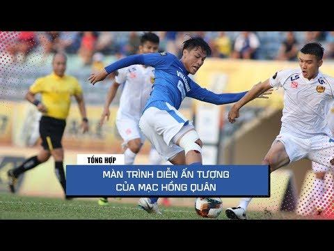 Màn trình diễn của Mạc Hồng Quân lượt đi V.League 2019 - Thời lượng: 2 phút và 38 giây.