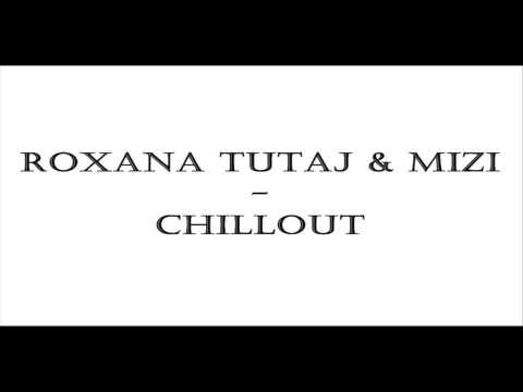 Roxana Tutaj & Mizi - Chillout lyrics