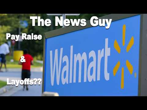 Walmart pay raise and Sams Club Layoffs
