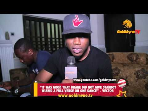 "VECTOR: ""IT WAS GOOD THAT DRAKE DID NOT GIVE STARBOY WIZKID A FULL VERSE ON ONE DANCE"""