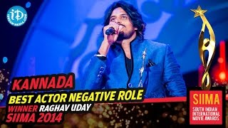 SIIMA 2014 Kannada Best Actor in a Negative Role - Raghav Uday | for Jayammana Maga Movie