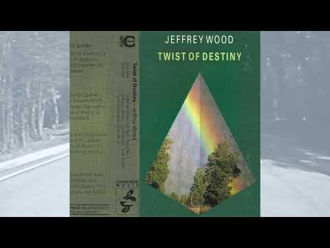 Jeffrey Wood – Twist Of Destiny [Full Album Ambient / New Age / Guitar Music Cassette]